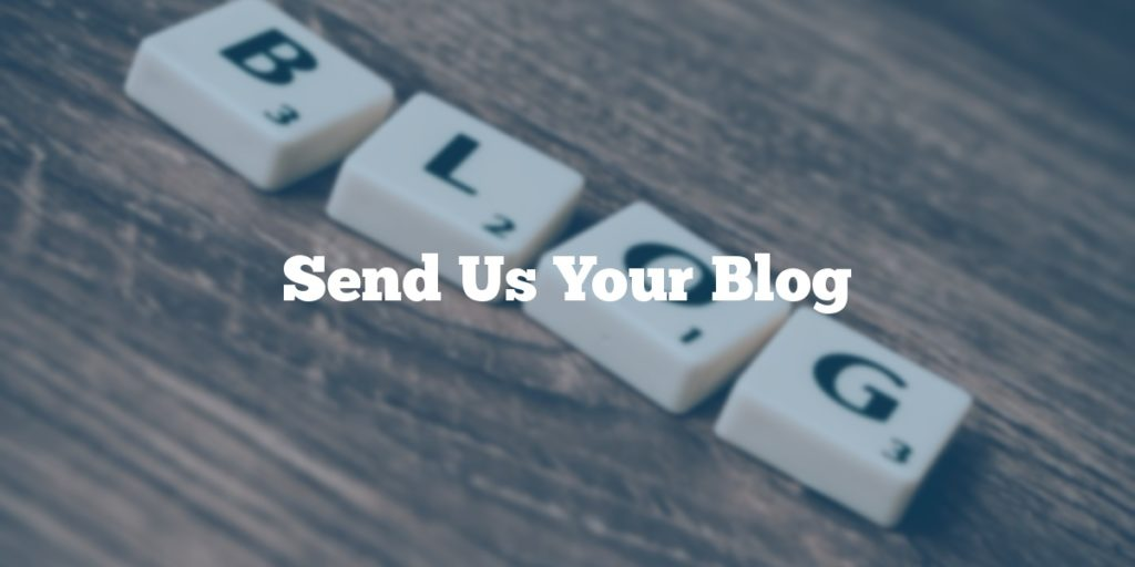 Send Us Your Blog